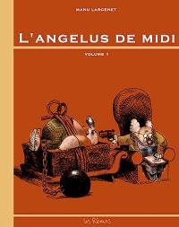L'angélus de midi. Volume 1