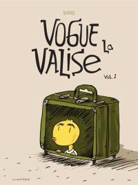 Vogue la valise. Volume 1