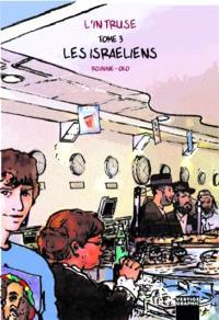 L'intruse. Volume 3, Les Israéliens