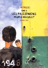 L'intruse. Volume 2, Les Palestiniens peuple invisible ?