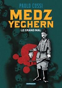 Medz Yeghern, le grand mal
