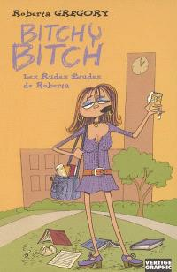 Bitchy Bitch. Volume 3, Les rudes études de Roberta