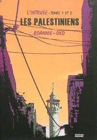 L'intruse, tomes 1 et 2 : les Palestiniens