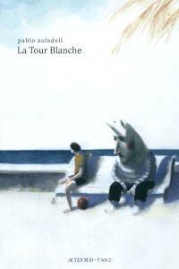 La Tour Blanche : le livre des étés
