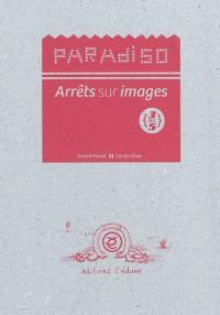 Paradiso : arrêts sur images : Volume 4 - Franck Prévot