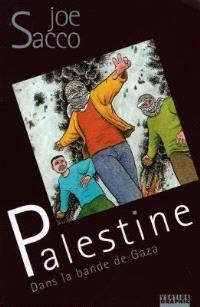 Palestine. Volume 2, Dans la bande de Gaza