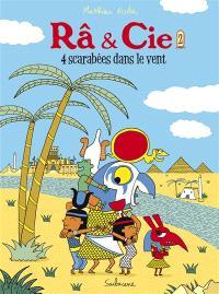 Râ & Cie. Volume 2, 4 scarabées dans le vent