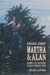 Martha & Alan : d'après les souvenirs d'Alan Ingram Cope