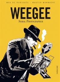 Weegee : serial photographer