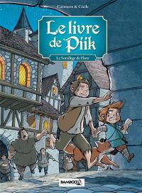 Le livre de Piik. Volume 2, Le sortilège de Flore
