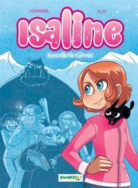 Isaline. Volume 2, Sorcellerie givrée