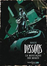 Dessous. Volume 1, La montagne des morts