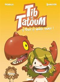 Tib & Tatoum. Volume 3, Tout le monde sourit !