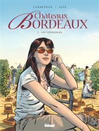 Châteaux Bordeaux. Volume 7, Les vendanges