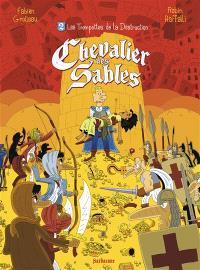 Chevalier des sables. Volume 2, Les trompettes de la destruction