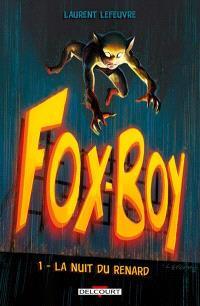Fox-Boy. Volume 1, La nuit du renard