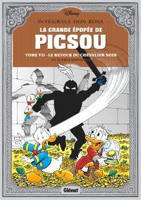 La grande épopée de Picsou. Volume 7, Le retour du chevalier noir : et autres histoires