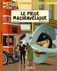 Les aventures de Philip et Francis. Volume 2, Le piège machiavélique