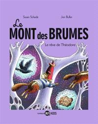 Le mont des brumes. Volume 3, Le rêve de Théodore
