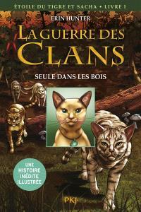 La guerre des clans, Etoile du Tigre et Sacha. Volume 1, Seule dans les bois