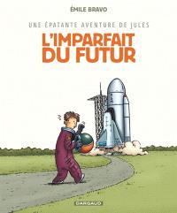 Une épatante aventure de Jules. Volume 1, L'imparfait du futur