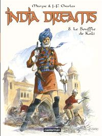 India dreams. Volume 8, Le souffle de Kali
