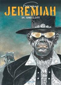 Jeremiah. Volume 34, Jungle City