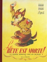 La bête est morte ! : la guerre mondiale chez les animaux