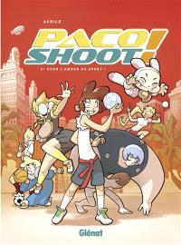 Paco shoot !. Volume 2, Pour l'amour du sport !