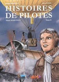 Histoires de pilotes. Volume 8, Marie Marvingt