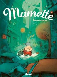 Mamette. Volume 1, Anges et pigeons