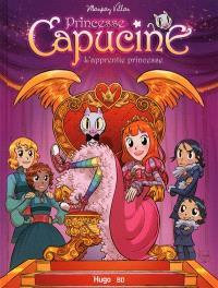 Princesse Capucine, L'apprentie princesse