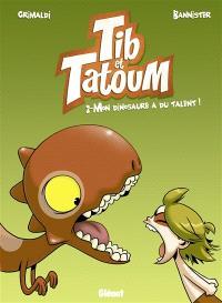 Tib & Tatoum. Volume 2, Mon dinosaure a du talent !