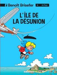 Benoît Brisefer. Volume 9, L'île de la désunion