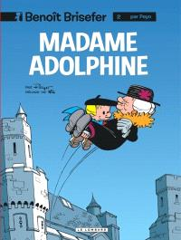 Benoît Brisefer. Volume 2, Madame Adolphine