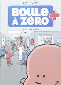 Boule à zéro. Volume 1, Petit coeur chômeur