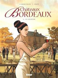 Châteaux Bordeaux. Volume 6, Le courtier