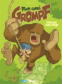 Mon ami Grompf. Volume 8, Classe sauvage