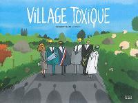 Village toxique : histoire d'une lutte victorieuse contre l'enfouissement