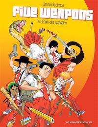 Five weapons. Volume 1, L'école des assassins