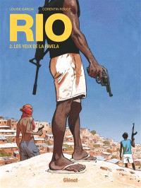 Rio. Volume 2, Les yeux de la favela
