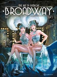 Broadway : une rue en Amérique. Volume 2