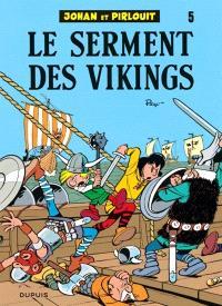 Johan et Pirlouit. Volume 5, Le serment des Vikings