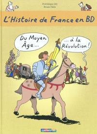 L'histoire de France en BD. Volume 2, Du Moyen Age à la Révolution