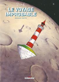 Le voyage improbable. Volume 2