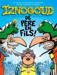 Les nouvelles aventures d'Iznogoud d'après Goscinny et Tabary. Volume 30, De père en fils !