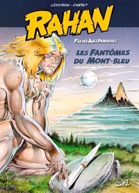 Rahan : fils des âges farouches. Volume 1, Les fantômes du Mont-Bleu