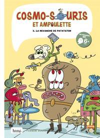 Cosmo-souris et Ampoulette. Volume 3, La revanche de Patatator