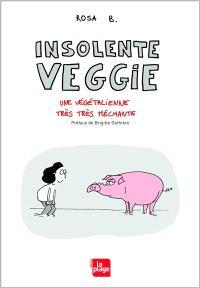 Insolente Veggie : une végétalienne très très méchante
