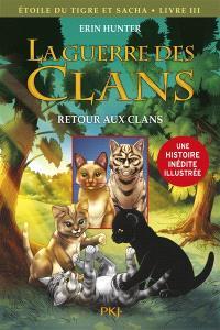 La guerre des clans, Etoile du Tigre et Sacha. Volume 3, Retour aux clans